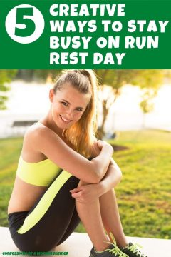 5 creative ways to stay busy on your run rest day